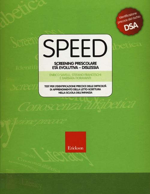 Speed. Screening prescolare età evolutiva. Dislessia. Con CD-ROM