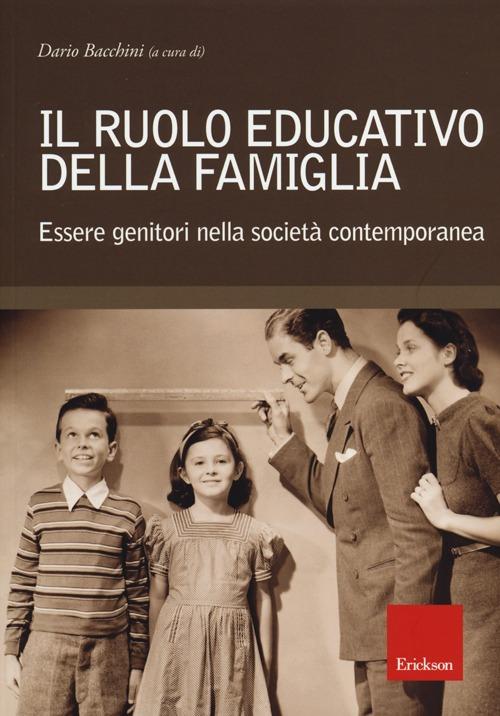 Il ruolo educativo della famiglia. Essere genitori nella società contemporanea