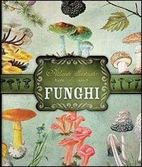 Atlante illustrato dei funghi.