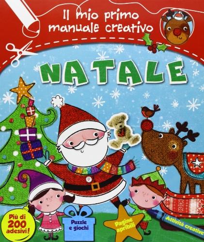 Natale. Il mio primo manuale creativo. Con adesivi. Ediz. illustrata