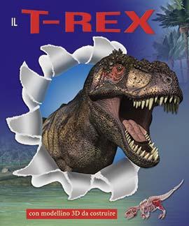 Il T-Rex in 3D. Ediz. illustrata. Con gadget