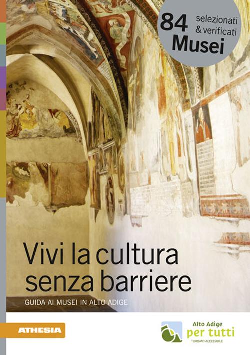 Vivi la cultura senza barriere. Guida ai musei in Alto Adige