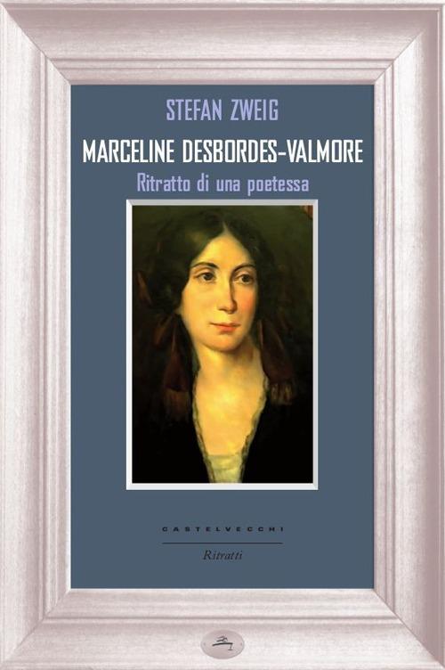 Marceline DesbordesValmore. Ritratto di una poetessa.