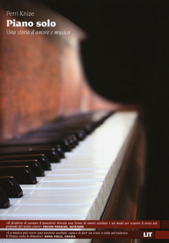 Piano solo. Una storia d'amore e musica.