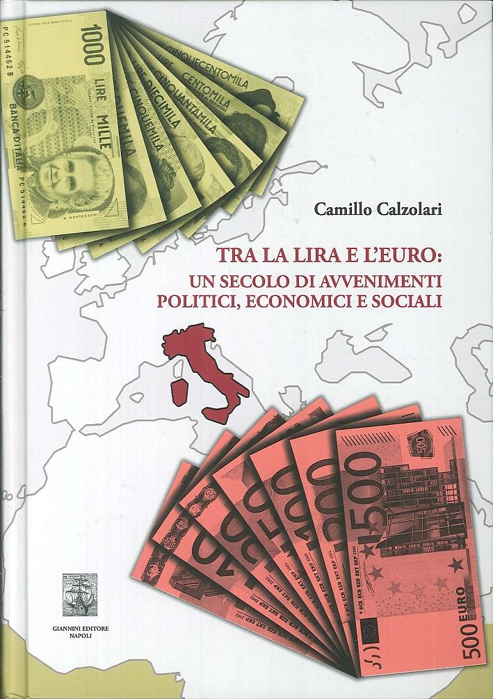 Tra la lira e l'euro: un secolo di avvenimenti politici, economici e sociali.