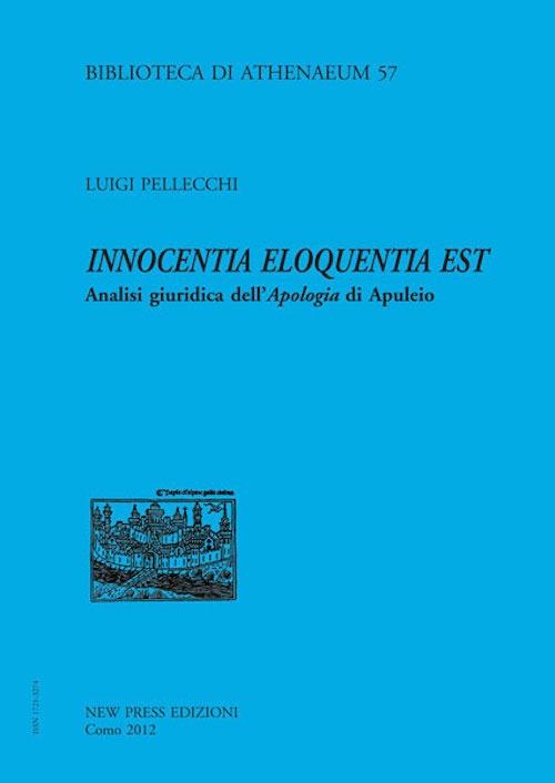 Innocentia eloquentia est. Analisi giuridica dell'apologia di Apuleio.