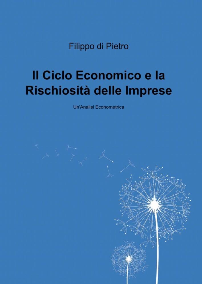 Il ciclio economico e la rischiositá delle imprese italiane.