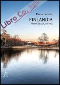 Finlandia. Storia, lingua, cultura