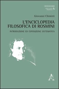 L'enciclopedia filosofica di Rosmini. Introduzione ed esposizione sistematica.