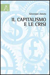 Il capitalismo e le crisi.