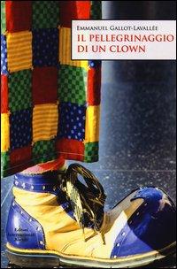 Il pellegrinaggio di un clown.