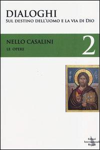 Le opere. Vol. 2: Sul destino dell'uomo e la via di Dio