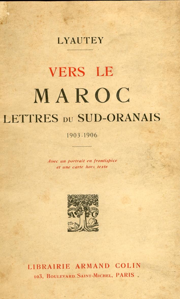 Vers le Maroc. Lettres Du Sud Oranais 1903-1906