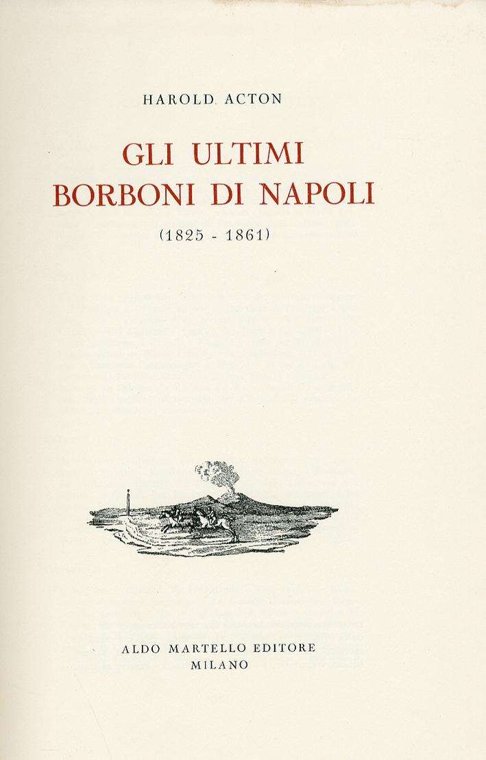 Gli Ultimi Borboni di Napoli. 1825-1861.
