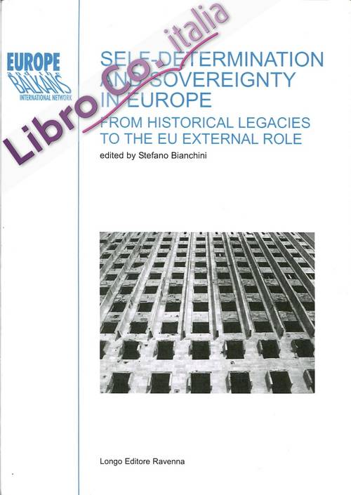 Self-Determination and Sovereignty in Europe. From Historical Legacies To the Eu External Role