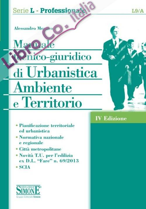 Manuale tecnico-giuridico di Urbanistica Ambiente e Territorio.