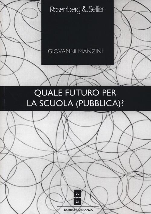 Quale futuro per la scuola (pubblica)?