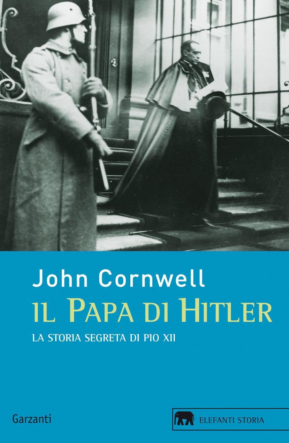 Il papa di Hitler. La storia segreta di Pio XII.