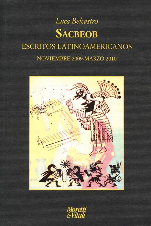 Sacbeob. Escritos latinoamericanos. Noviembre 2009-marzo 2010.
