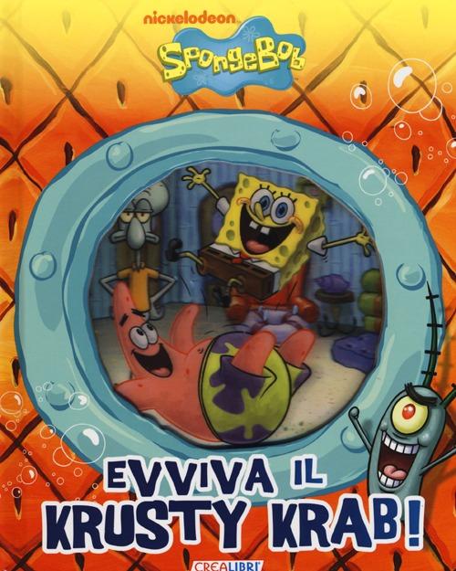 Evviva il Krusty Krab! SpongeBob. Ediz. illustrata