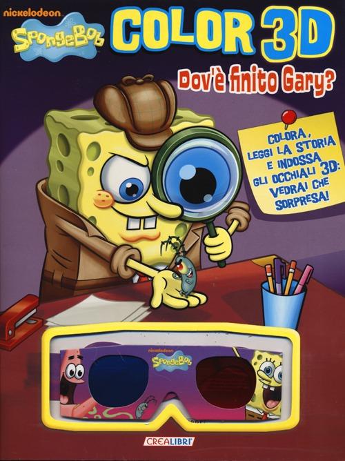 Dov'è finito Gary? Color 3D. SpongeBob. Ediz. illustrata. Con gadget