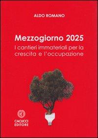 Mezzogiorno 2025. I cantieri immateriali per la crescita e l'occupazione.