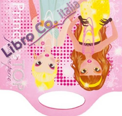 Fashion purse. Princess Top. Ediz. illustrata. Con gadget