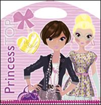 My style. Princess Top. Ediz. illustrata