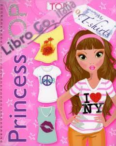 My t-shirts. Princess Top. Con adesivi. Ediz. illustrata