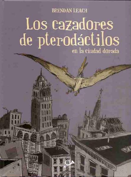 Los cazadores de pterodactilos en la ciudad dorada.
