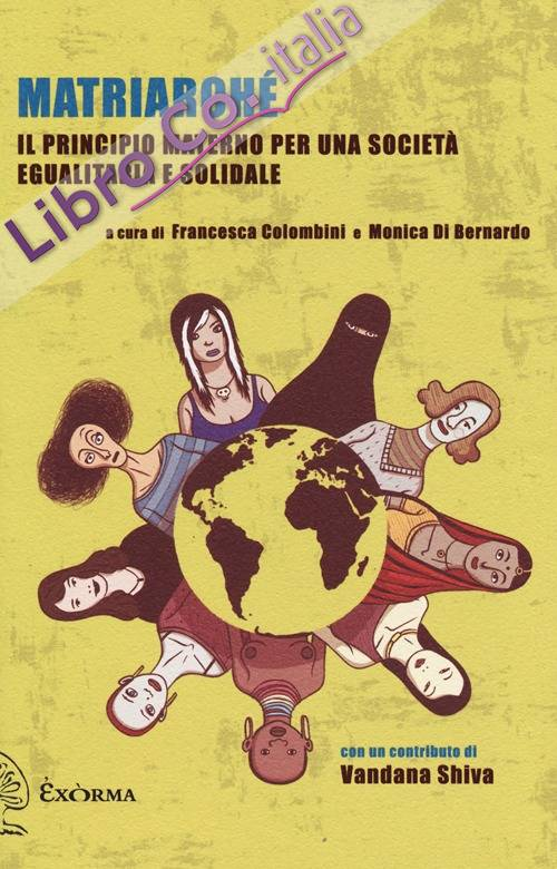 Matriarchè. Il principio materno per una società egualitaria e solidale