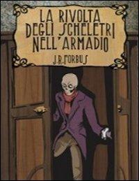 La rivolta degli scheletri nell'armadio.