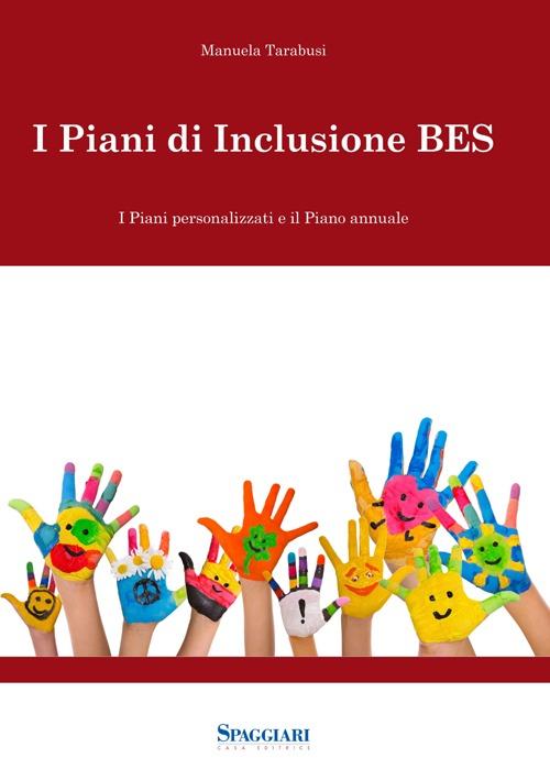 I piani di inclusione BES. I piani personalizzati e il piani annuale. Con CD-ROM.