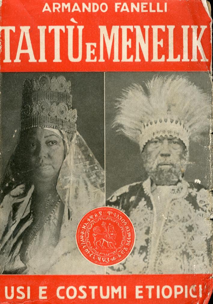 Taitù e Menelik. Usi e Costumi Etiopici.