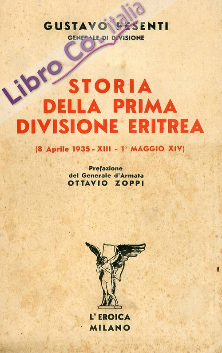 Storia delle Prima Divisione Eritrea 8 Aprile 1935-XIII - 1 Maggio XIV.