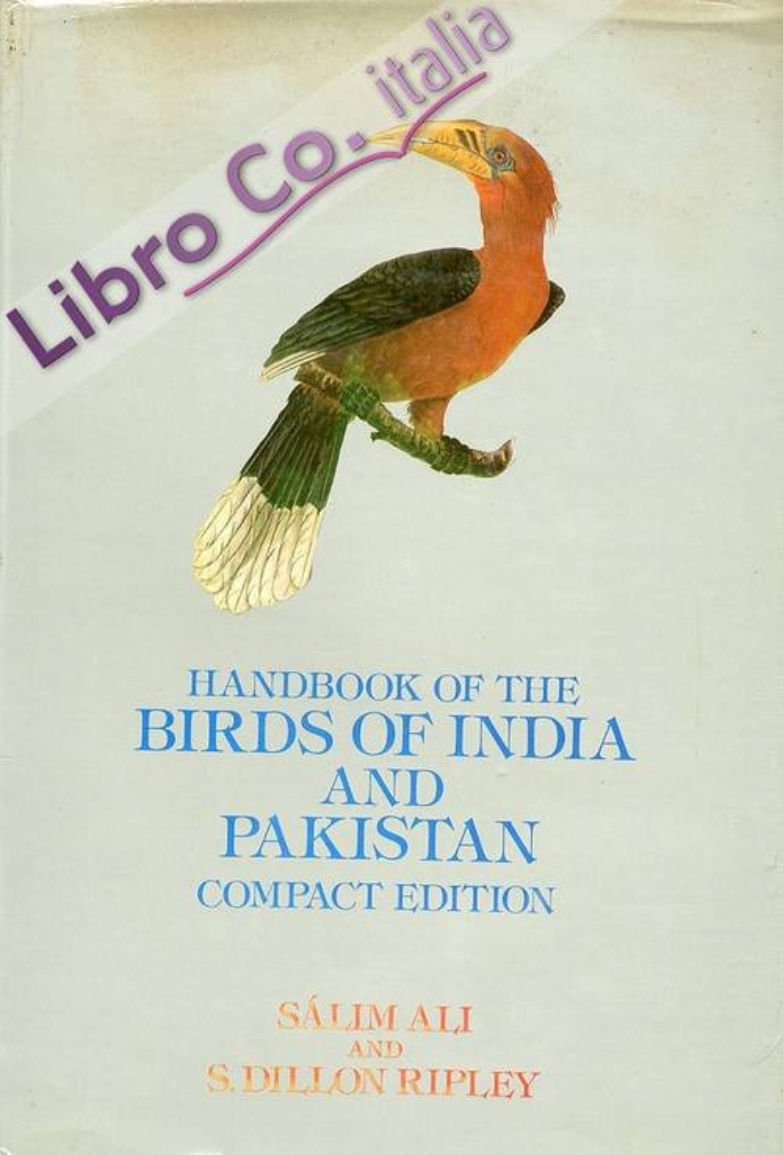 Handbook of the Birds of India and Pakistan. Together With Those of Bangladesh, Neplal, Bhutan and Sri Lanka. Compact Edition