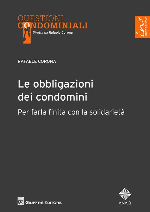 Le obbligazioni dei condomini. Per farla finita con la solidarietà.