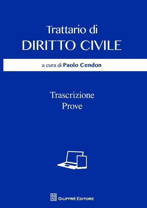 Trattario di diritto civile. Trascrizione, prove.