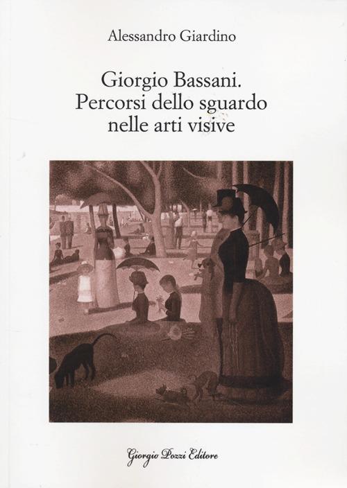 Giorgio Bassani. Percorsi dello sguardo nelle arti visive