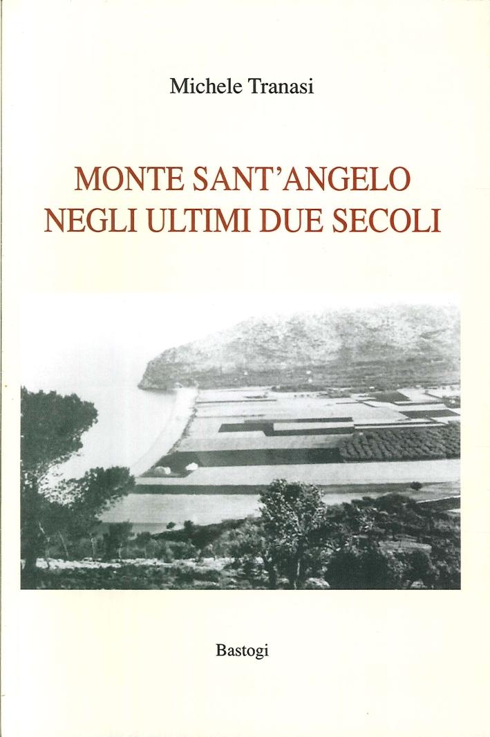 Monte Sant'Angelo negli Ultimi Due Secoli