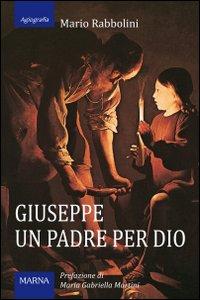 Giuseppe, un padre per Dio