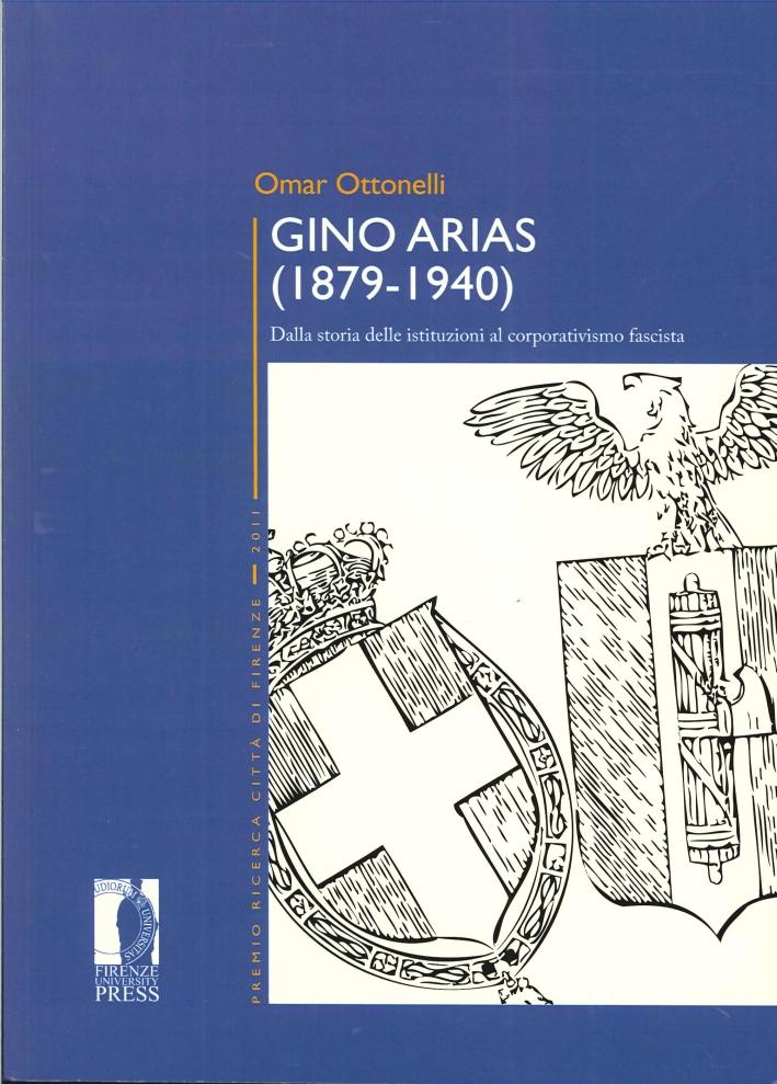 Gino Arias (1879-1940). Dalla Storia delle Istituzioni al Corporativismo Fascista