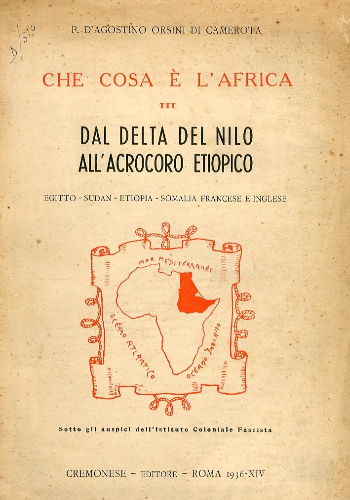 Che Cosa è l'Africa. Dal delta del Nilo all'Acrocoro Etiopico