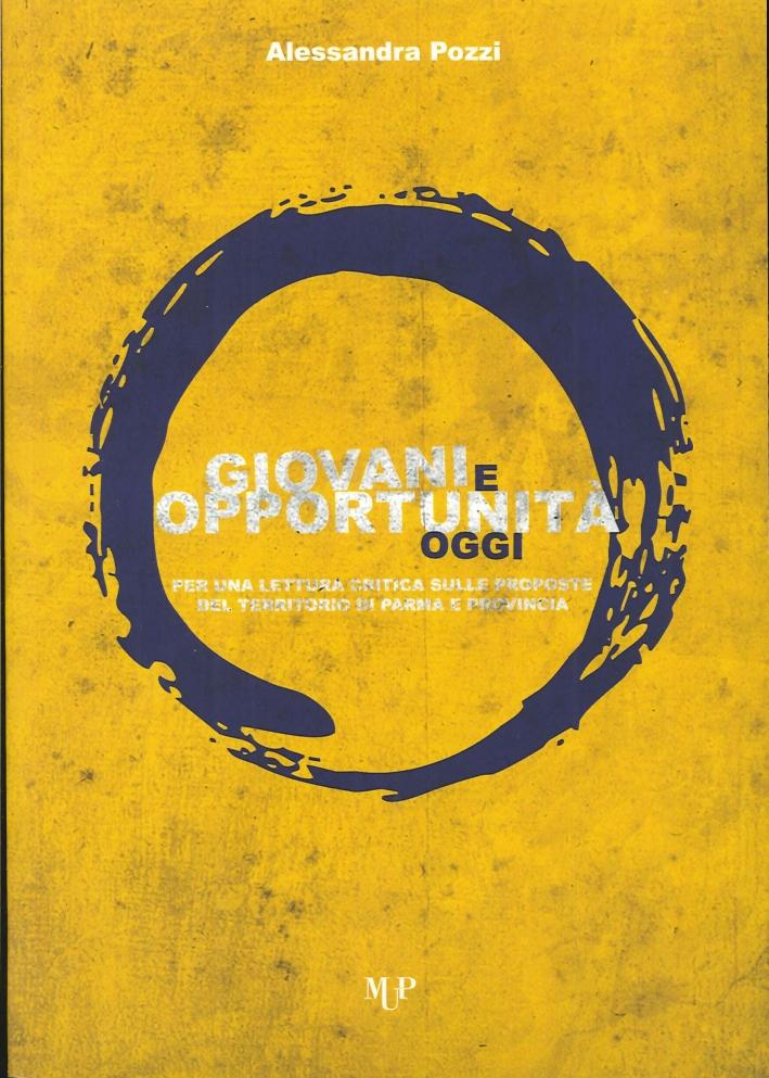 Giovani e Opportunità Oggi. Per una Lettura Critica sulle Proposte del Territorio di Parma e Provincia