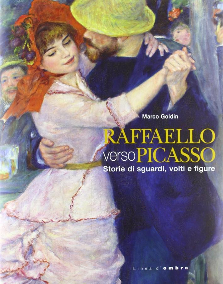 Raffaello Verso Picasso. Storie di Sguardi, Volti e Figure