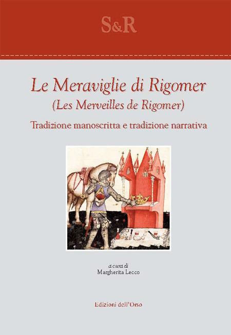 Le meraviglie di Rigomer-Les merveilles de Rigomer. Tradizione manoscritta e tradizione narrativa. Ediz. bilingue