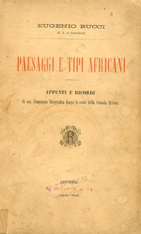 Paesaggi e Tipi Africani. Appunti e Ricordi di una Campagna Idrografica Lungo le Coste delle Colonia Eritrea