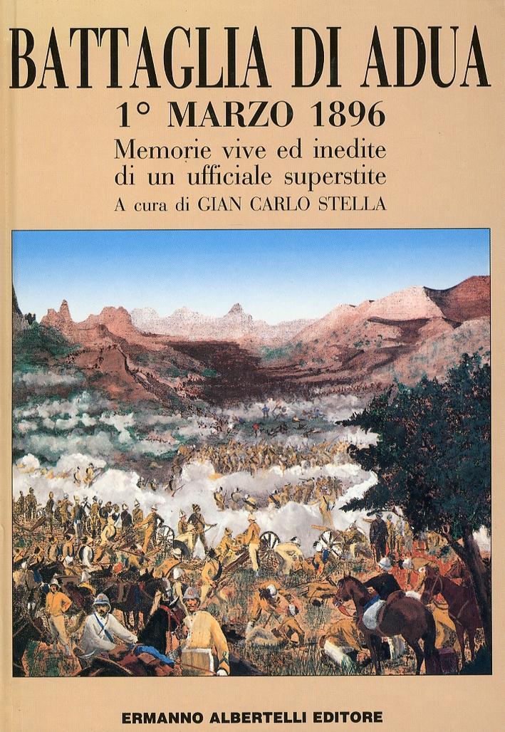 Battaglia di Adua 1 Marzo 1896. Memorie Vive ed Inedite di un Ufficiale Superstite