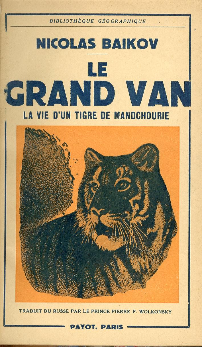 Le Grand Van. Le Vie d'Un Tigre De Mandchourie.