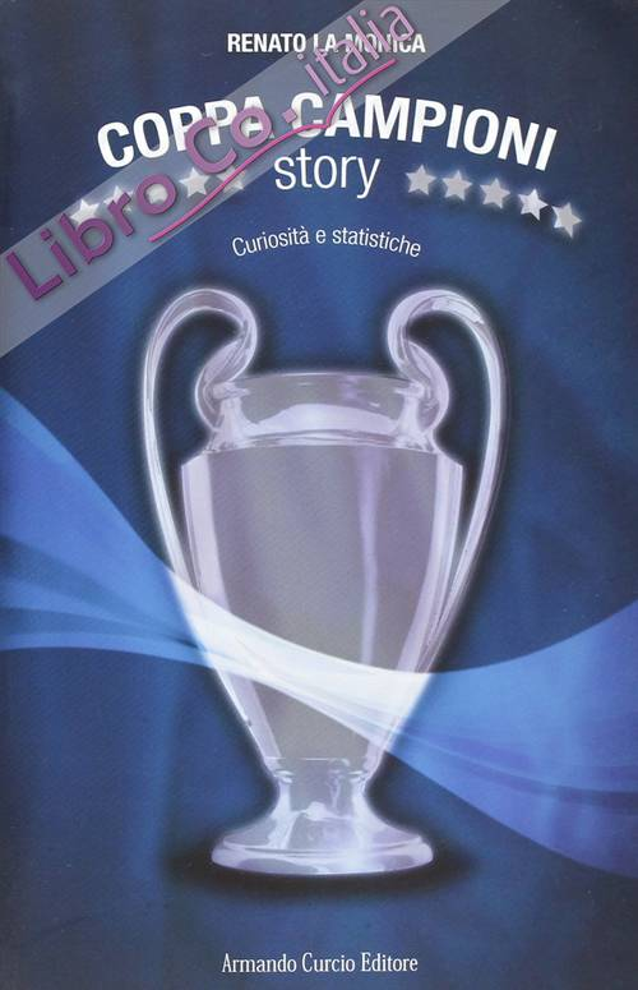 Coppa Campioni Story. Curiosità e Statistiche